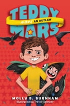 Teddy Mars Book #3: Almost an Outlaw Cover Image