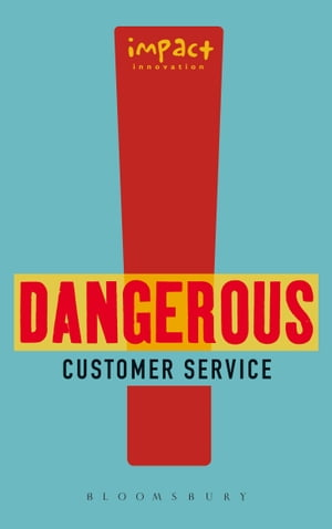 Dangerous Customer Service Dangerously Great Customer Service...How to Achieve it and Maintain it