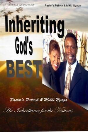 Inheriting God's Best An Inheritance For The Nations...