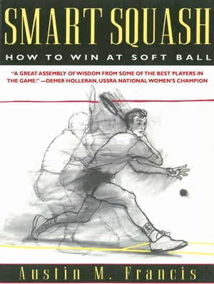 Smart Squash How to Win at Soft Ball