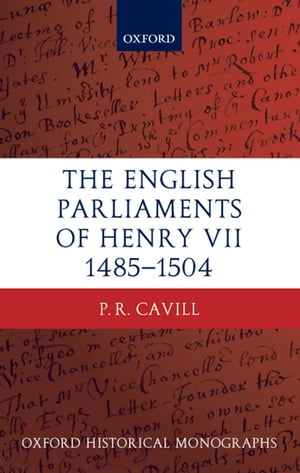 The English Parliaments of Henry VII 1485-1504