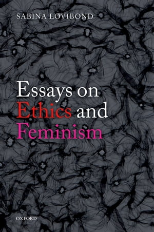 Essays on Ethics and Feminism