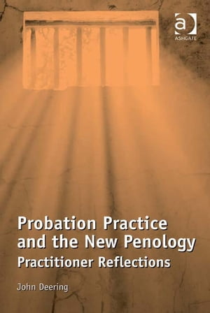Probation Practice and the New Penology Practitioner Reflections