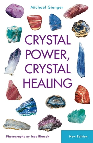 Crystal Power,  Crystal Healing The Complete Handbook