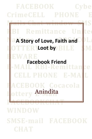 A Story of Love, Faith and Loot by Facebook Friend