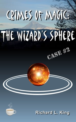 Crimes of Magic: The Wizard's Sphere