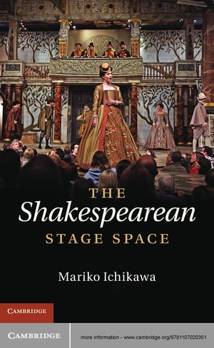 The Shakespearean Stage Space