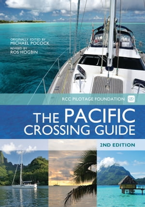 The Pacific Crossing Guide RCC Pilotage Foundation with Ocean Cruising Club