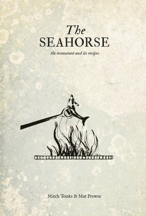 The Seahorse the restaurant and its recipes
