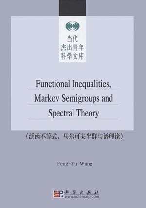 Functional Inequalities Markov Semigroups and Spectral Theory