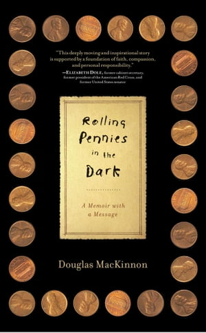 Rolling Pennies in the Dark A Memoir with a Message