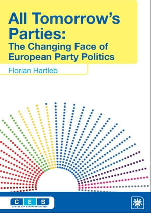 All Tomorrow's Parties The Changing Face of European Party Politics