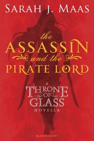 The Assassin and the Pirate Lord: A Throne of Glass Novella