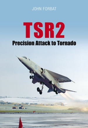 TSR2 Precision Attack to Tornado Navigation and Weapon Delivery
