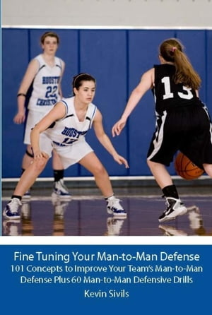 Fine Tuning Your Man-to-Man Defense Fine Tuning Series,  #2