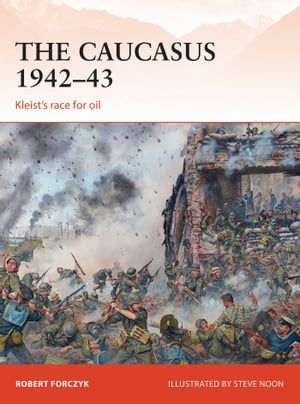 The Caucasus 1942?43 Kleist?s race for oil