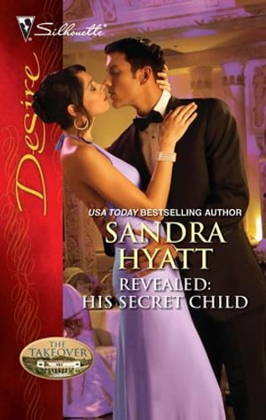 Revealed: His Secret Child: Revealed: His Secret Child\Rafe & Sarah--Part Three