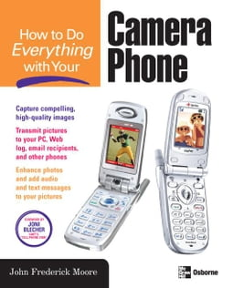 How to Do Everything with Your Camera Phone