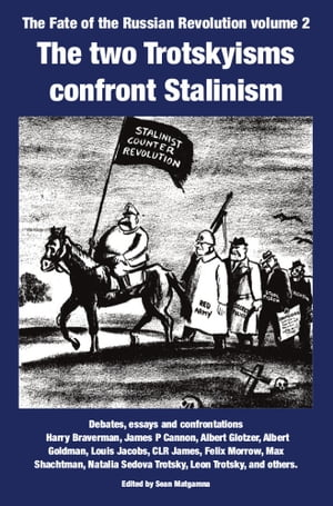 The two Trotskyisms confront Stalinism: texts