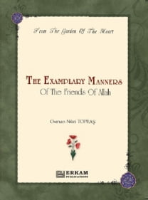 The Examplary Manners of the Friends of Allah