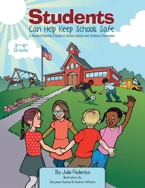 Students Can Help Keep Schools Safe A Student/Teacher's Guide To School Safety and Violence Prevention