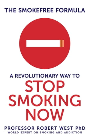 The SmokeFree Formula A Revolutionary Way to Stop Smoking Now