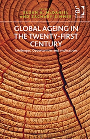 Global Ageing in the Twenty-First Century Challenges,  Opportunities and Implications