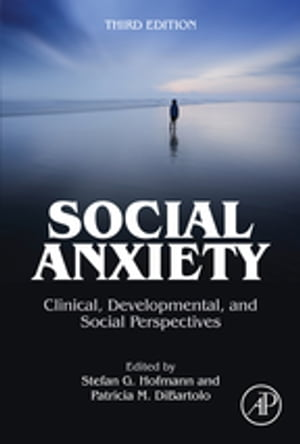 Social Anxiety Clinical,  Developmental,  and Social Perspectives