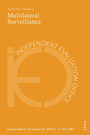IEO Evaluation of Multilateral Surveillance--Evaluation Summary Pamphlet
