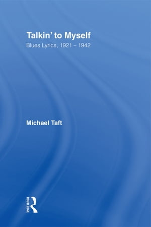 Talkin' to Myself Blues Lyrics, 1921-1942