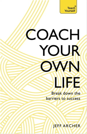 Coach Your Own Life Break Down the Barriers to Success