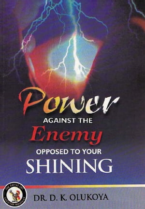 Power Against the Enemy Opposed to your Shining