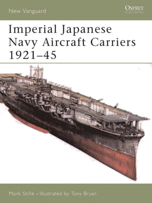 Imperial Japanese Navy Aircraft Carriers 1921?45