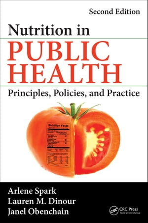 Nutrition in Public Health Principles,  Policies,  and Practice,  Second Edition