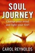 online magazine -  Soul Journey Change your mind and light your fire