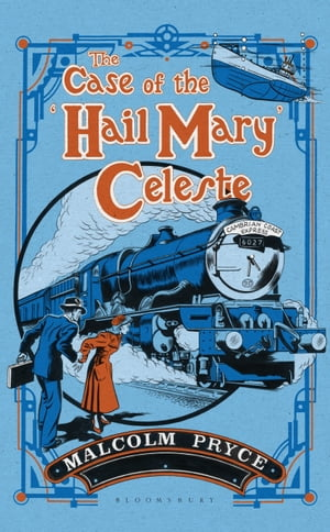 The Case of the ?Hail Mary? Celeste The Case Files of Jack Wenlock,  Railway Detective