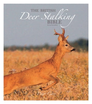 The British Deer Stalking Bible 2nd Edition