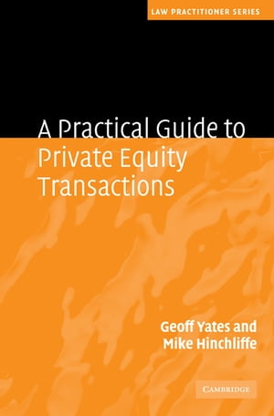 A Practical Guide to Private Equity Transactions