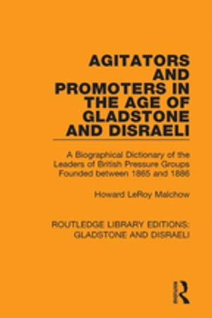 Agitators and Promoters in the Age of Gladstone and Disraeli
