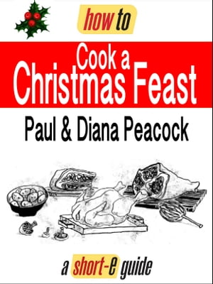 How to Cook a Christmas Feast (Short-e Guide)