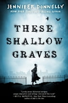 These Shallow Graves Cover Image