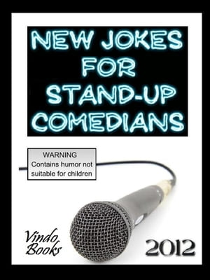 New Jokes for Stand-up Comedians 2012