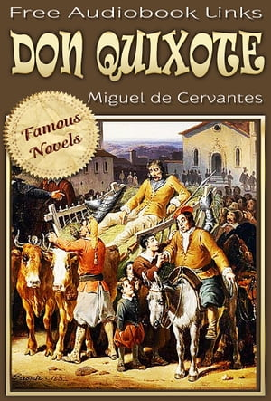 DON QUIXOTE Complete,  Over 300 illustrations and Free Audiobook Links