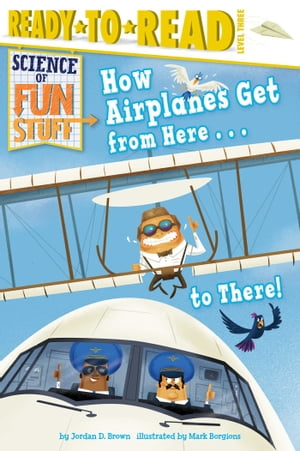 How Airplanes Get from Here . . . to There! With Audio Recording