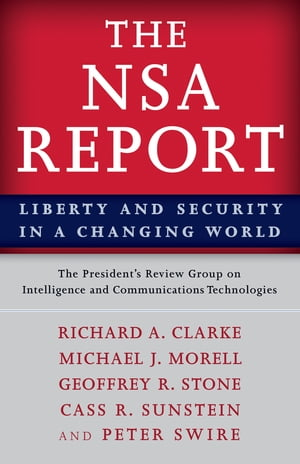 The NSA Report Liberty and Security in a Changing World
