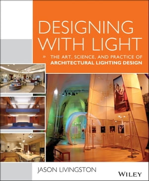 Designing With Light The Art,  Science and Practice of Architectural Lighting Design