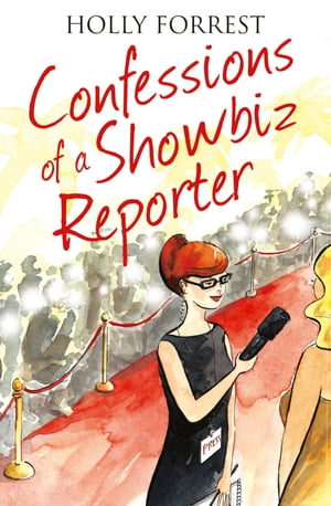 Confessions of a Showbiz Reporter (The Confessions Series)