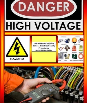The Advanced Physics Series: Electrical Safety Procedures