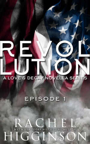 Love and Decay: Revolution, Episode One