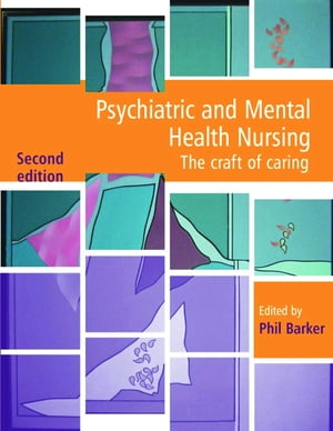 Psychiatric and Mental Health Nursing The craft of caring,  Second Edition
